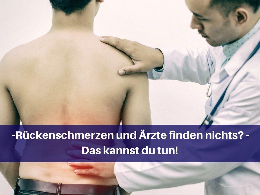 Rückenschmerzen und Ärzte finden nichts